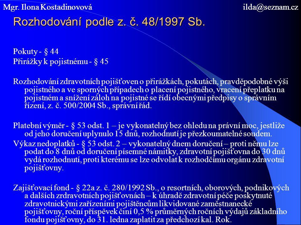 Rozhodování podle z. č. 48/1997 Sb.