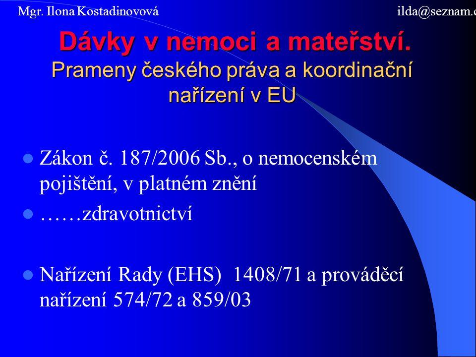 Zákon č. 187/2006 Sb., o nemocenském pojištění, v platném znění