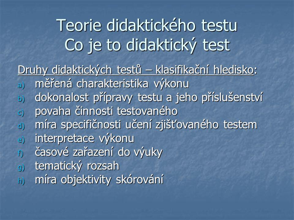 Teorie didaktického testu Co je to didaktický test
