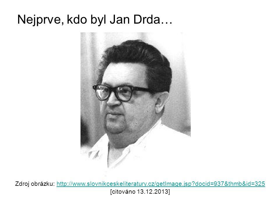 Nejprve, kdo byl Jan Drda…