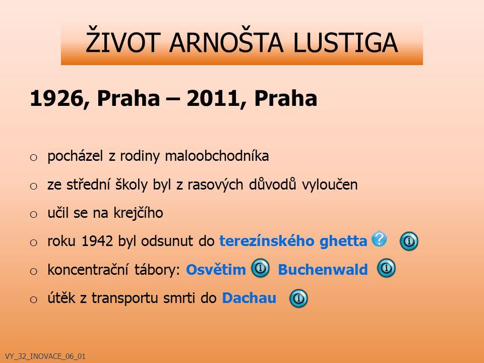ŽIVOT ARNOŠTA LUSTIGA 1926, Praha – 2011, Praha