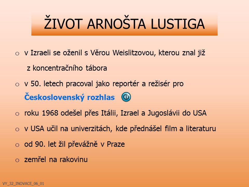 ŽIVOT ARNOŠTA LUSTIGA v Izraeli se oženil s Věrou Weislitzovou, kterou znal již. z koncentračního tábora.