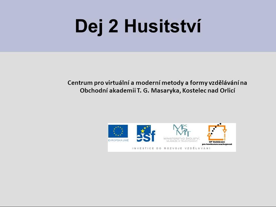 Dej 2 Husitství Centrum pro virtuální a moderní metody a formy vzdělávání na.
