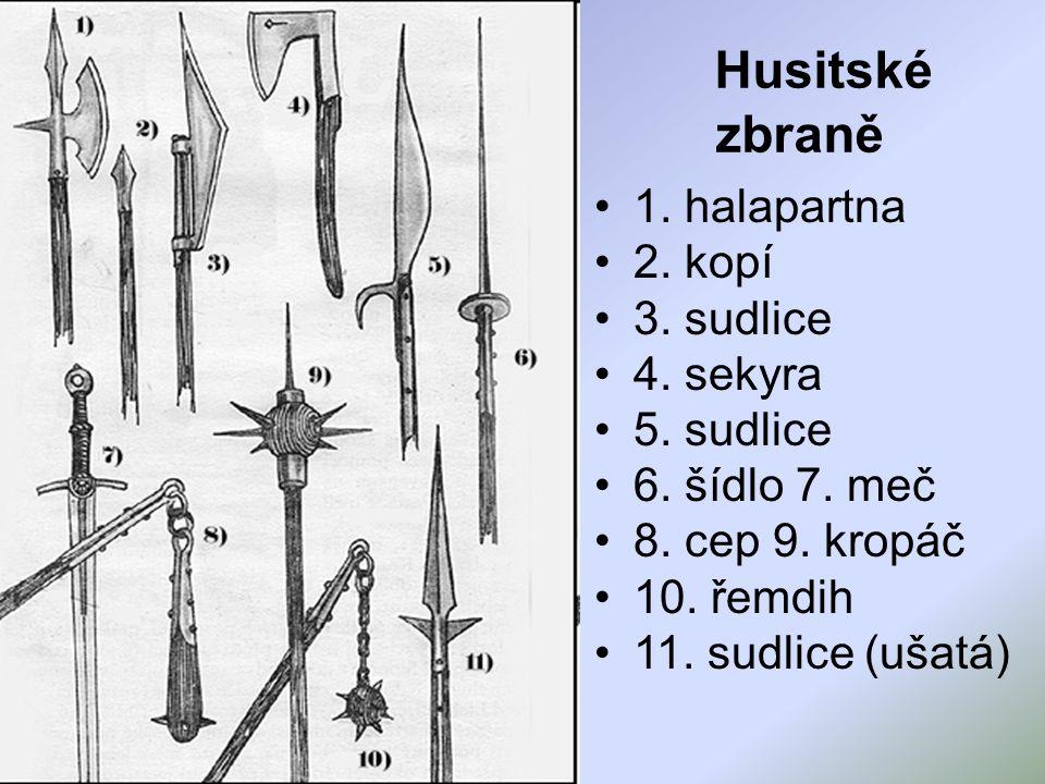 Husitské zbraně 1. halapartna 2. kopí 3. sudlice 4. sekyra 5. sudlice