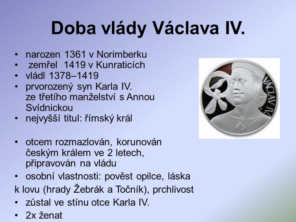 Doba vlády Václava IV. narozen 1361 v Norimberku