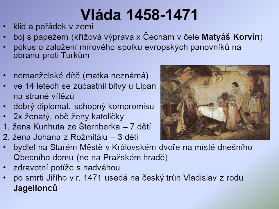 Vláda 1458-1471 klid a pořádek v zemi