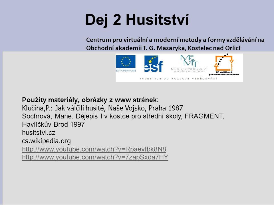 Dej 2 Husitství Centrum pro virtuální a moderní metody a formy vzdělávání na. Obchodní akademii T. G. Masaryka, Kostelec nad Orlicí.