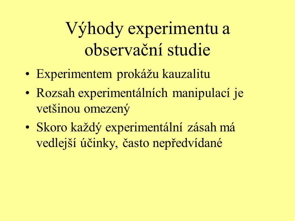 Výhody experimentu a observační studie