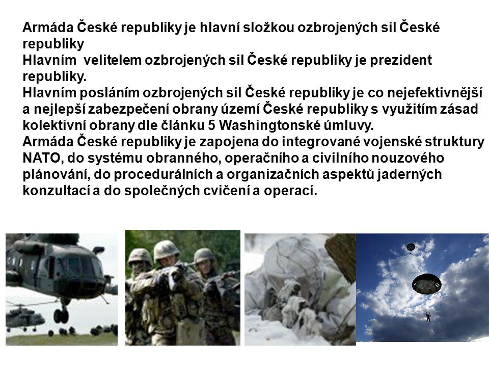 Armáda České republiky je hlavní složkou ozbrojených sil České republiky