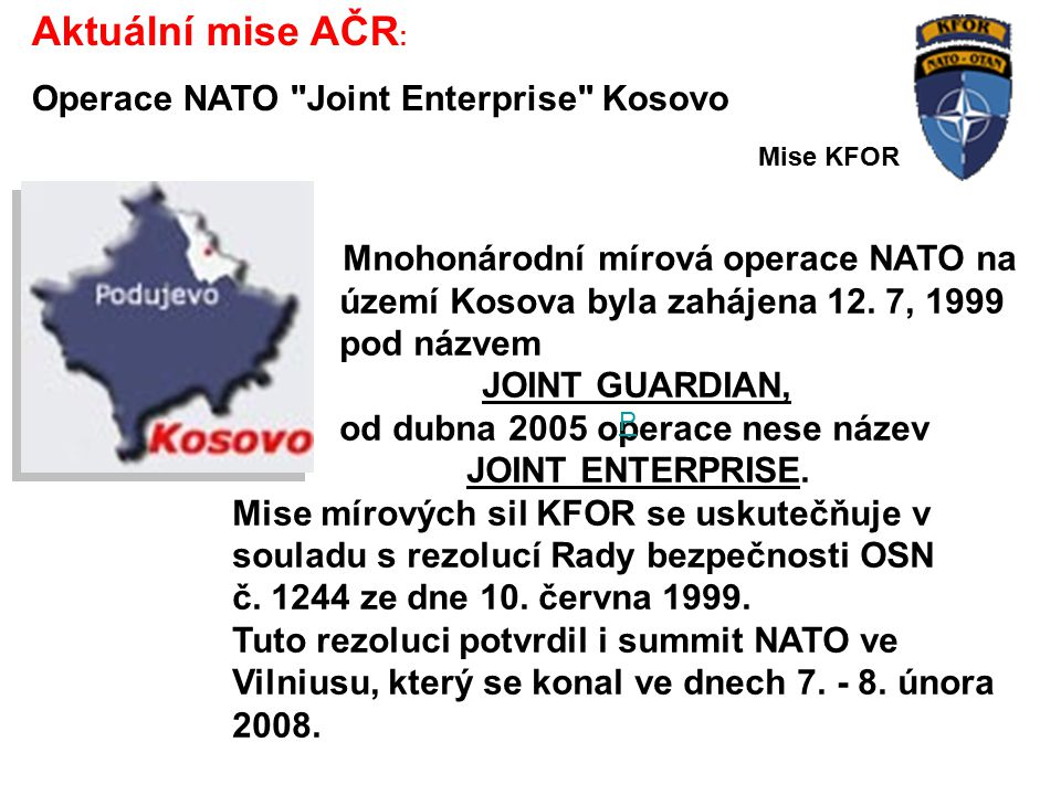 Aktuální mise AČR: Operace NATO Joint Enterprise Kosovo