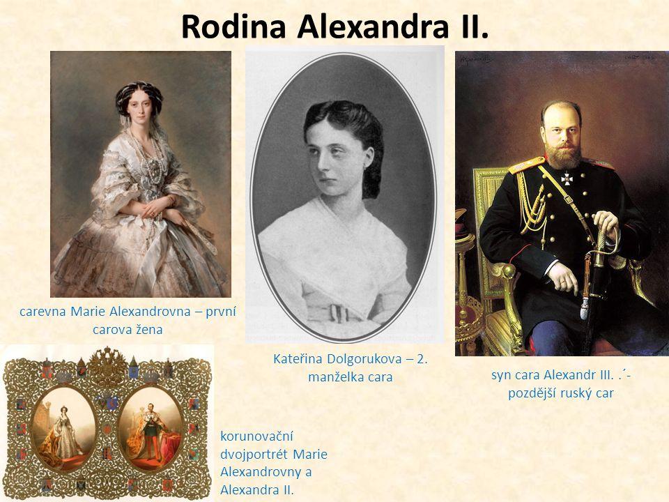 Rodina Alexandra II. carevna Marie Alexandrovna – první carova žena