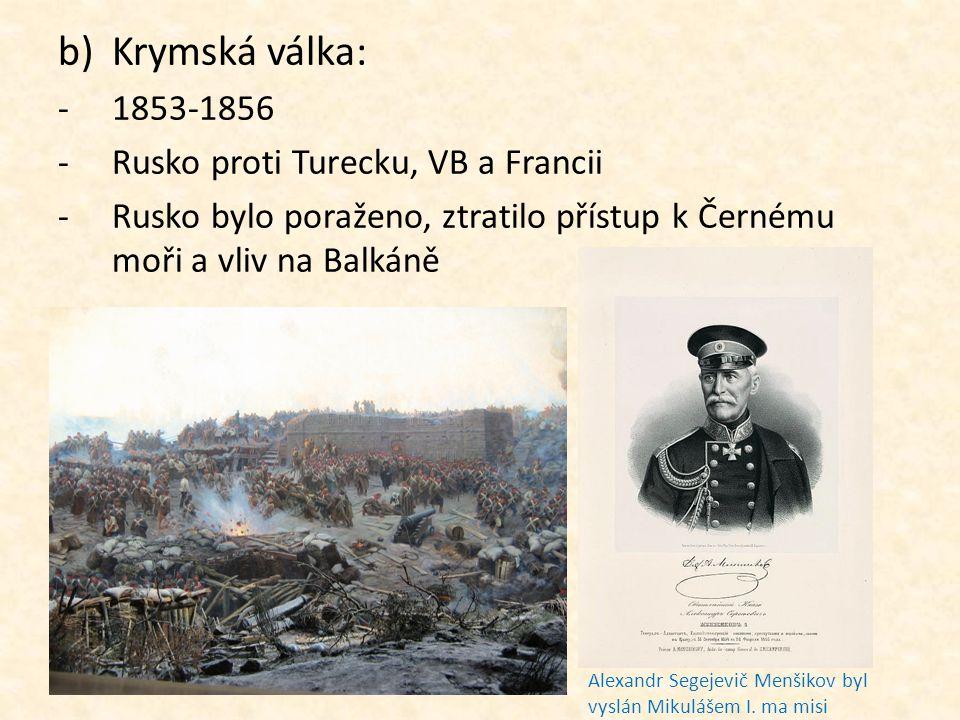 Krymská válka: 1853-1856 Rusko proti Turecku, VB a Francii