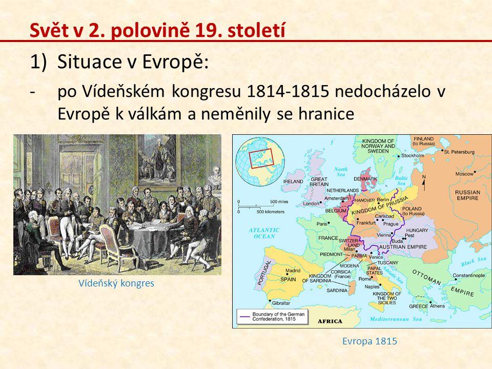 Svět v 2. polovině 19. století Situace v Evropě: