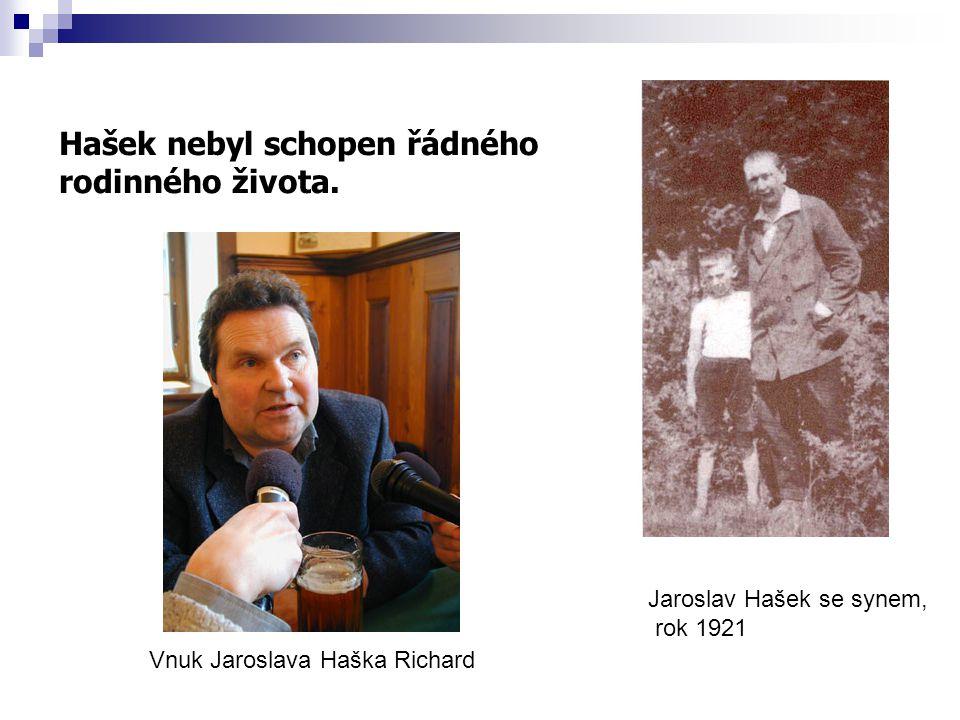 Hašek nebyl schopen řádného rodinného života.