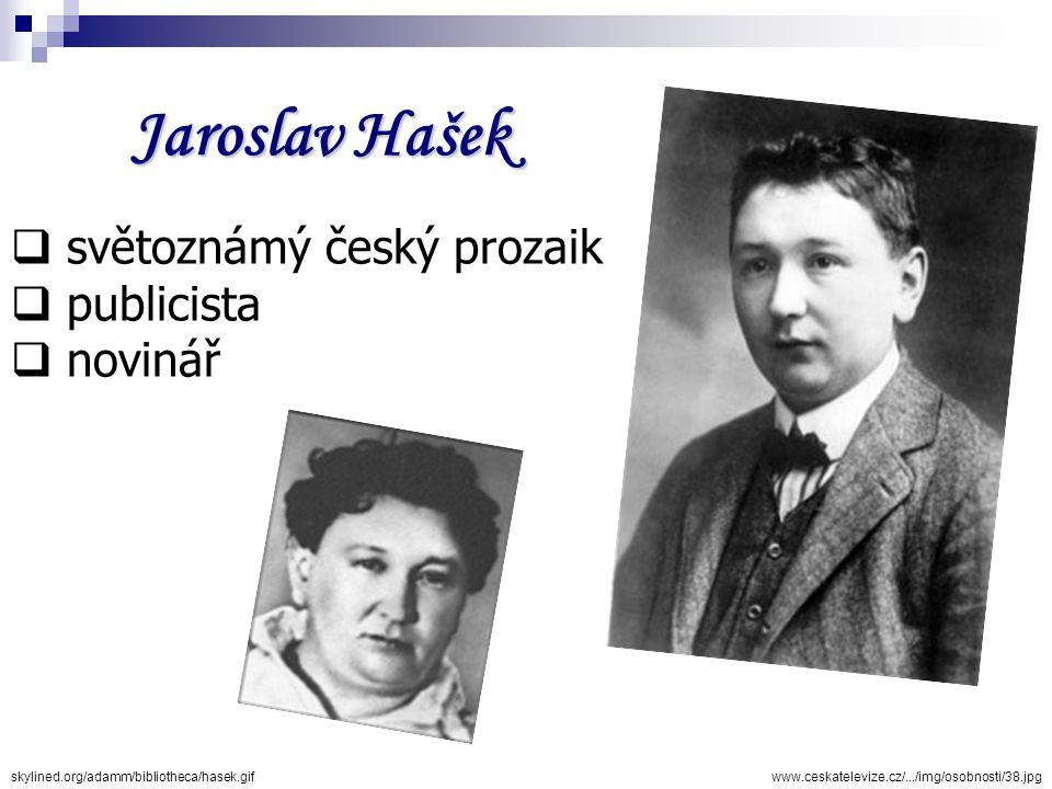 Jaroslav Hašek světoznámý český prozaik publicista novinář