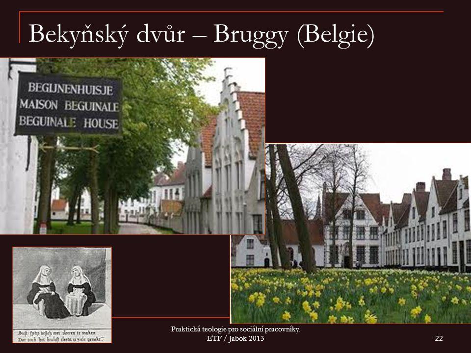 Bekyňský dvůr – Bruggy (Belgie)