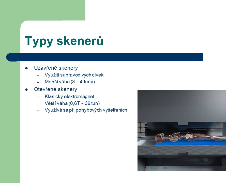 Typy skenerů Uzavřené skenery Otevřené skenery