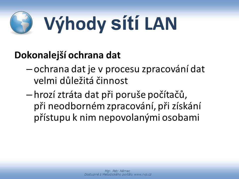Výhody sítí LAN Dokonalejší ochrana dat