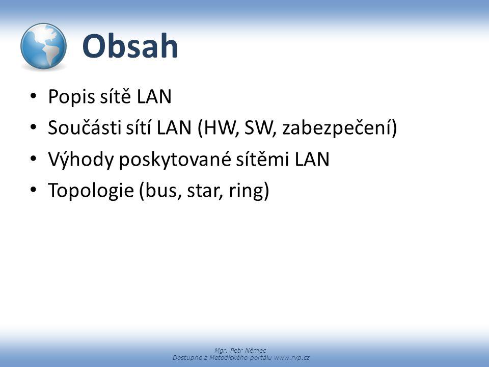 Obsah Popis sítě LAN Součásti sítí LAN (HW, SW, zabezpečení)