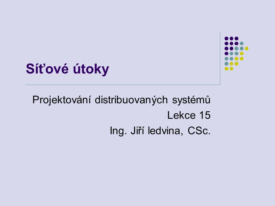 Projektování distribuovaných systémů Lekce 15 Ing. Jiří ledvina, CSc.