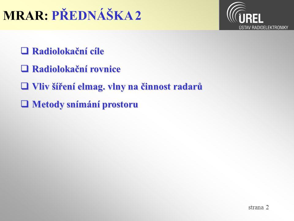 MRAR: PŘEDNÁŠKA 2 Radiolokační cíle Radiolokační rovnice