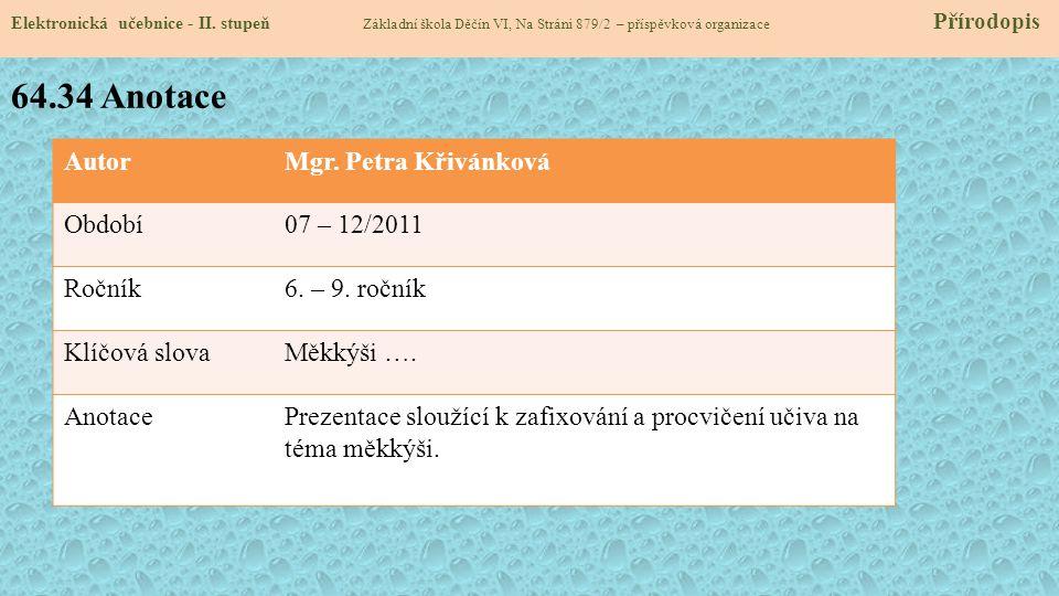 64.34 Anotace Autor Mgr. Petra Křivánková Období 07 – 12/2011 Ročník