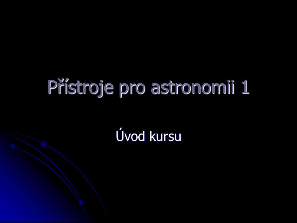 Přístroje pro astronomii 1