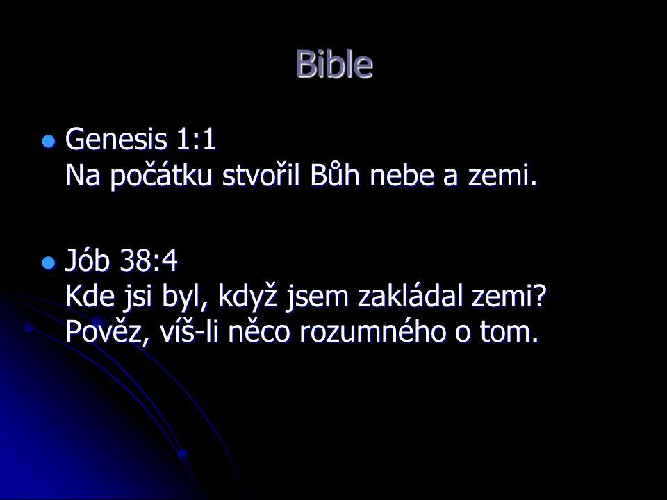 Bible Genesis 1:1 Na počátku stvořil Bůh nebe a zemi.