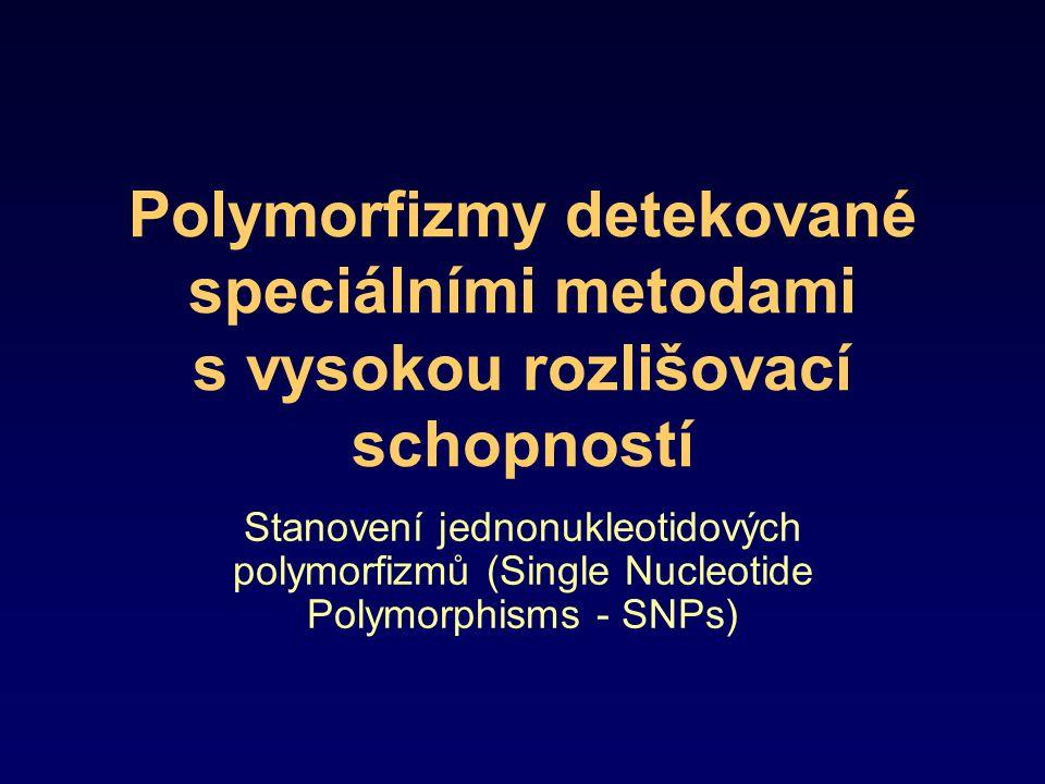 Polymorfizmy detekované speciálními metodami s vysokou rozlišovací schopností