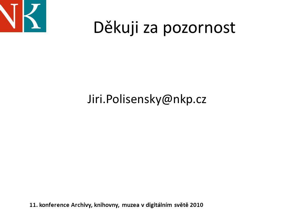 Děkuji za pozornost Jiri.Polisensky@nkp.cz