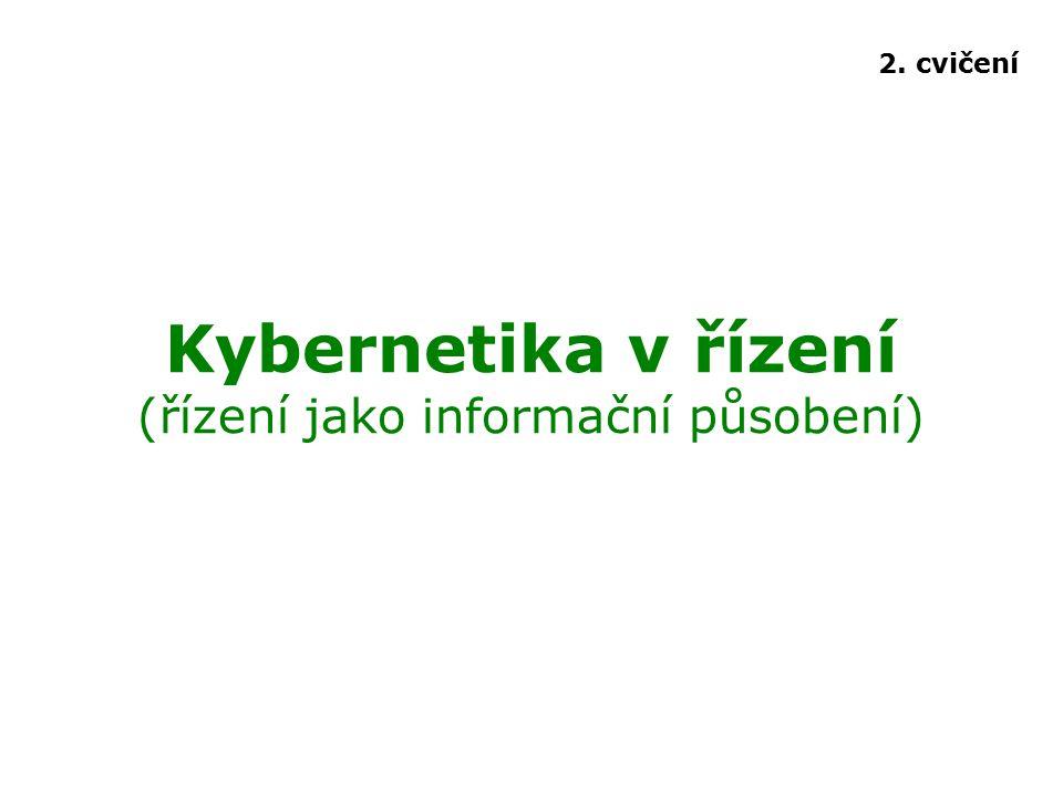 Kybernetika v řízení (řízení jako informační působení)