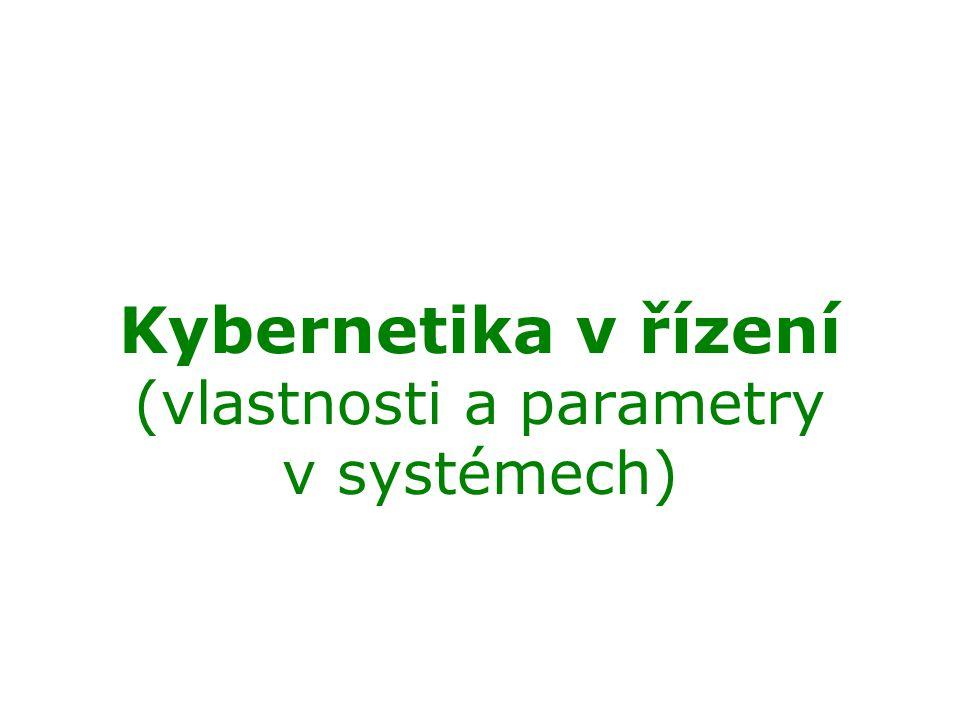 Kybernetika v řízení (vlastnosti a parametry v systémech)