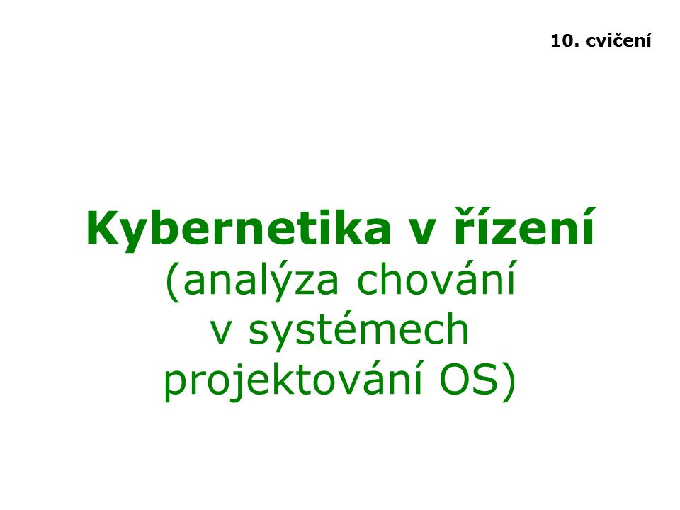 Kybernetika v řízení (analýza chování v systémech projektování OS)