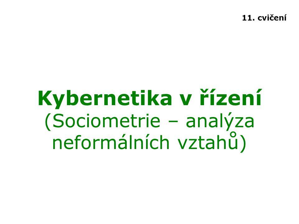 Kybernetika v řízení (Sociometrie – analýza neformálních vztahů)