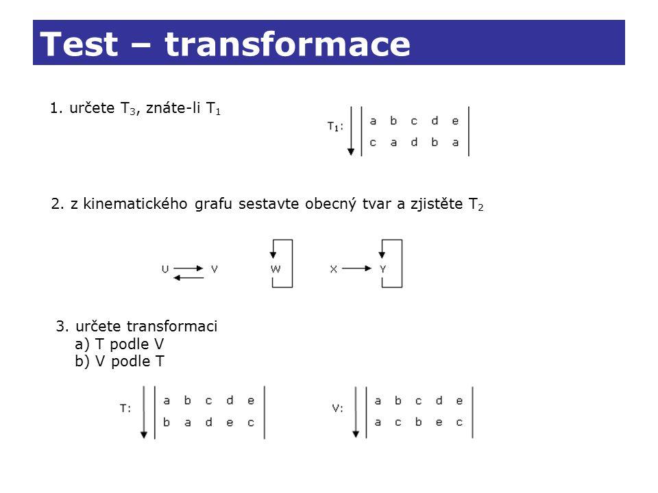 Test – transformace 1. určete T3, znáte-li T1