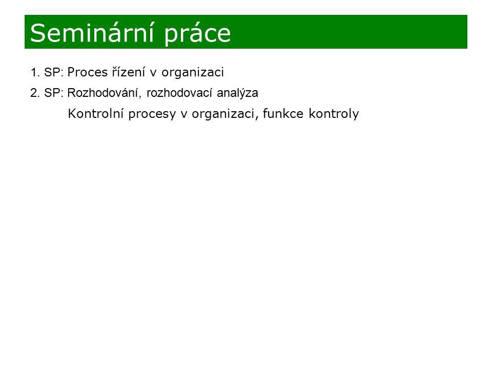 Seminární práce 1. SP: Proces řízení v organizaci