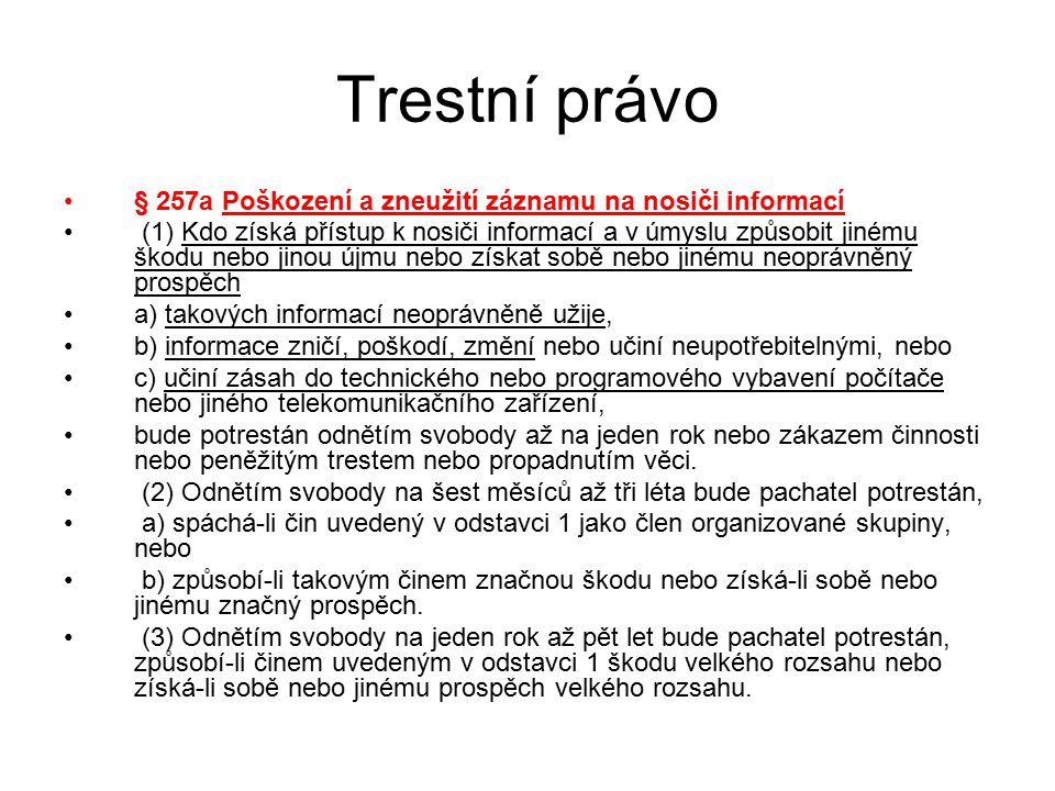 Trestní právo § 257a Poškození a zneužití záznamu na nosiči informací