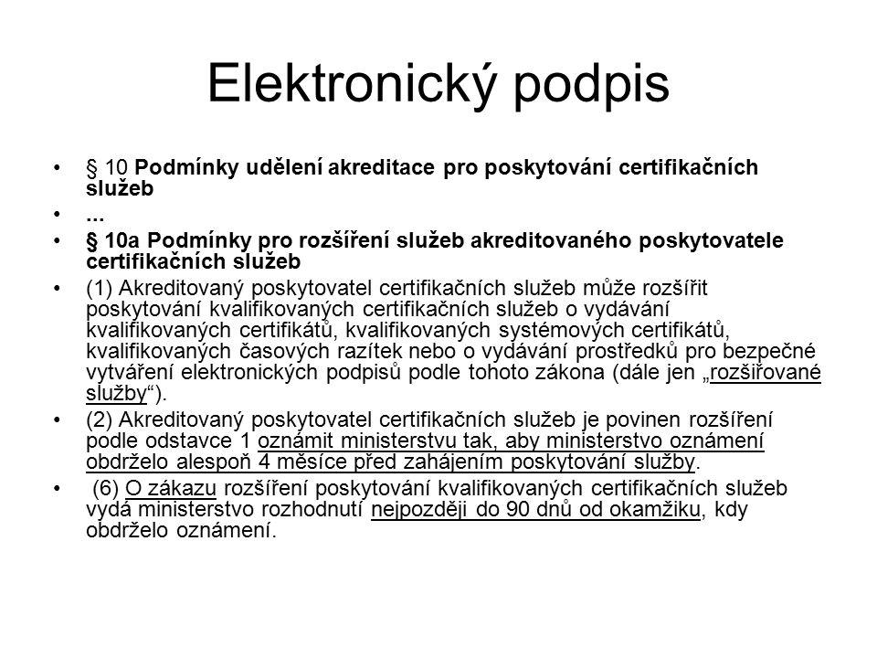 Elektronický podpis § 10 Podmínky udělení akreditace pro poskytování certifikačních služeb. ...