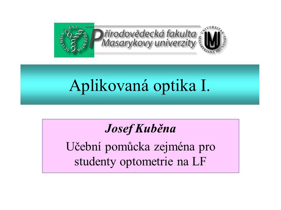 Josef Kuběna Učební pomůcka zejména pro studenty optometrie na LF