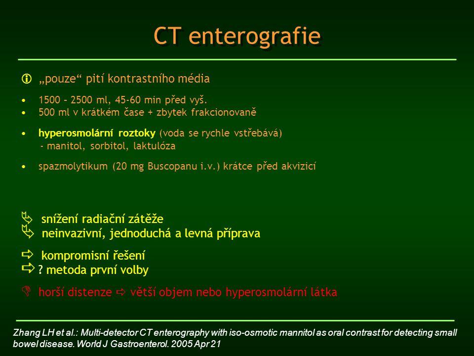 """CT enterografie """"pouze pití kontrastního média"""