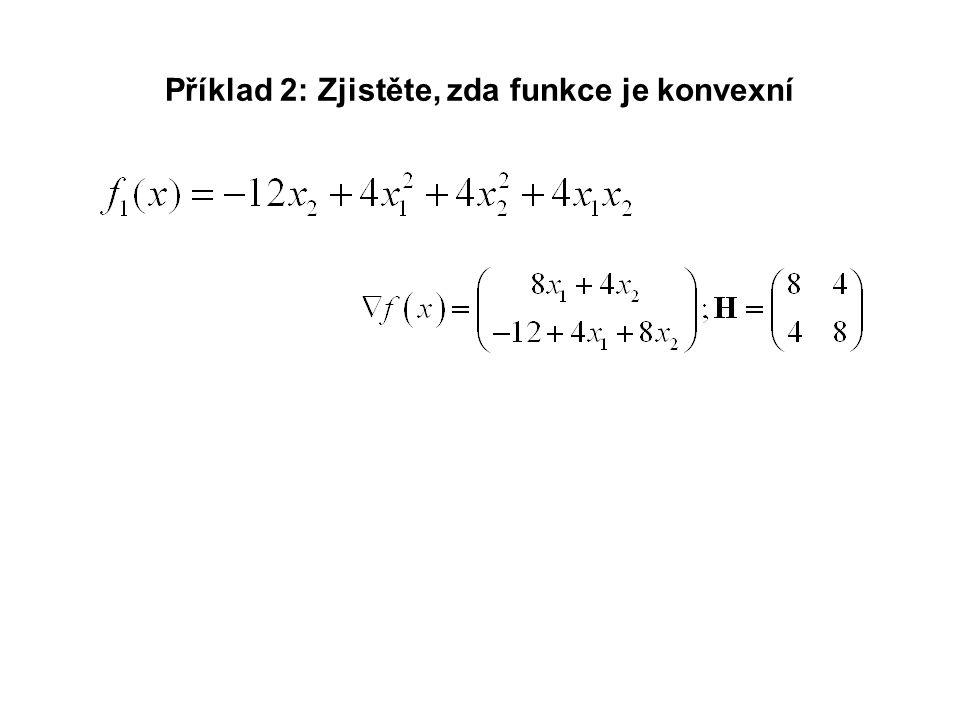 Příklad 2: Zjistěte, zda funkce je konvexní