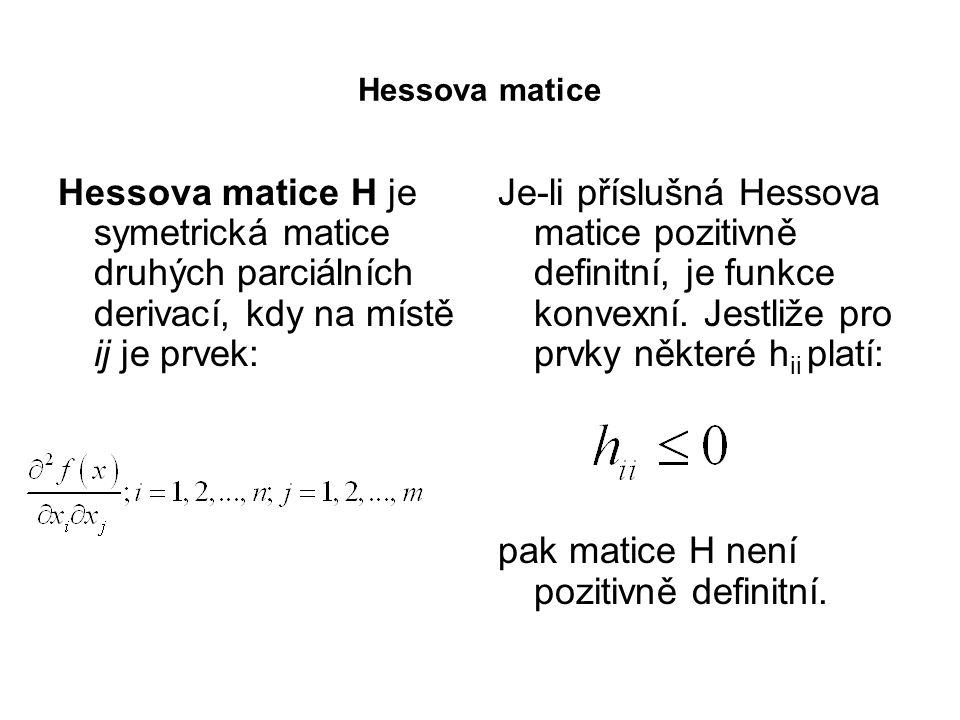 pak matice H není pozitivně definitní.