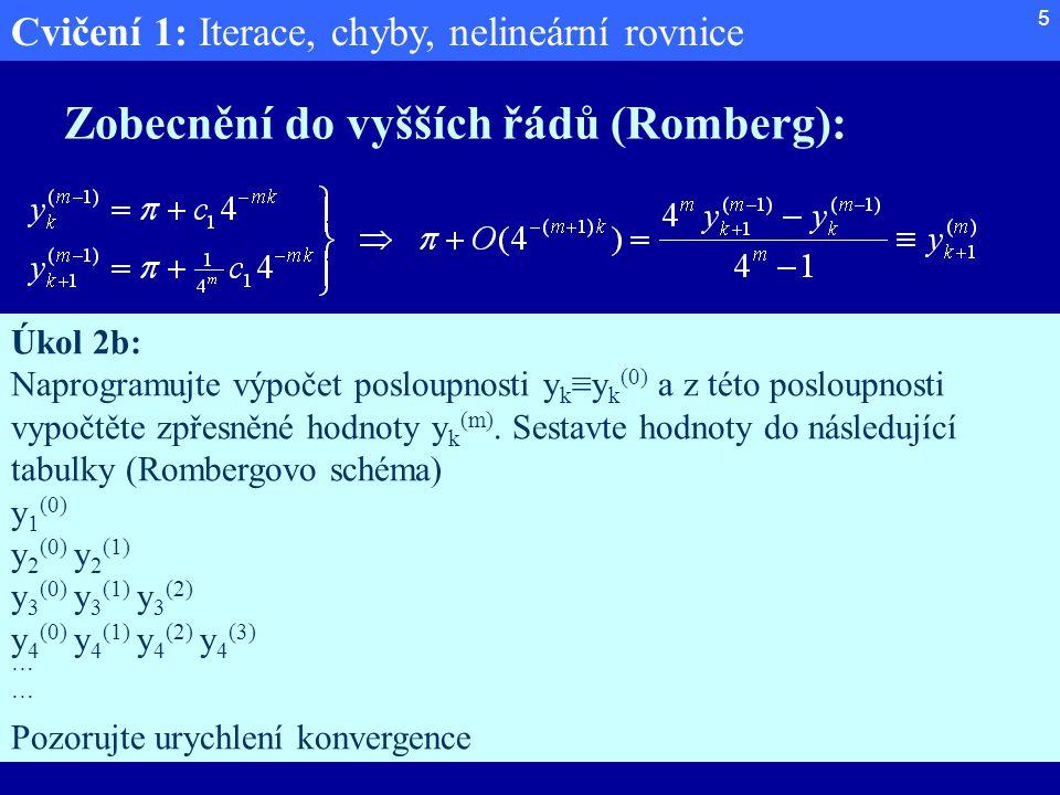 Zobecnění do vyšších řádů (Romberg):