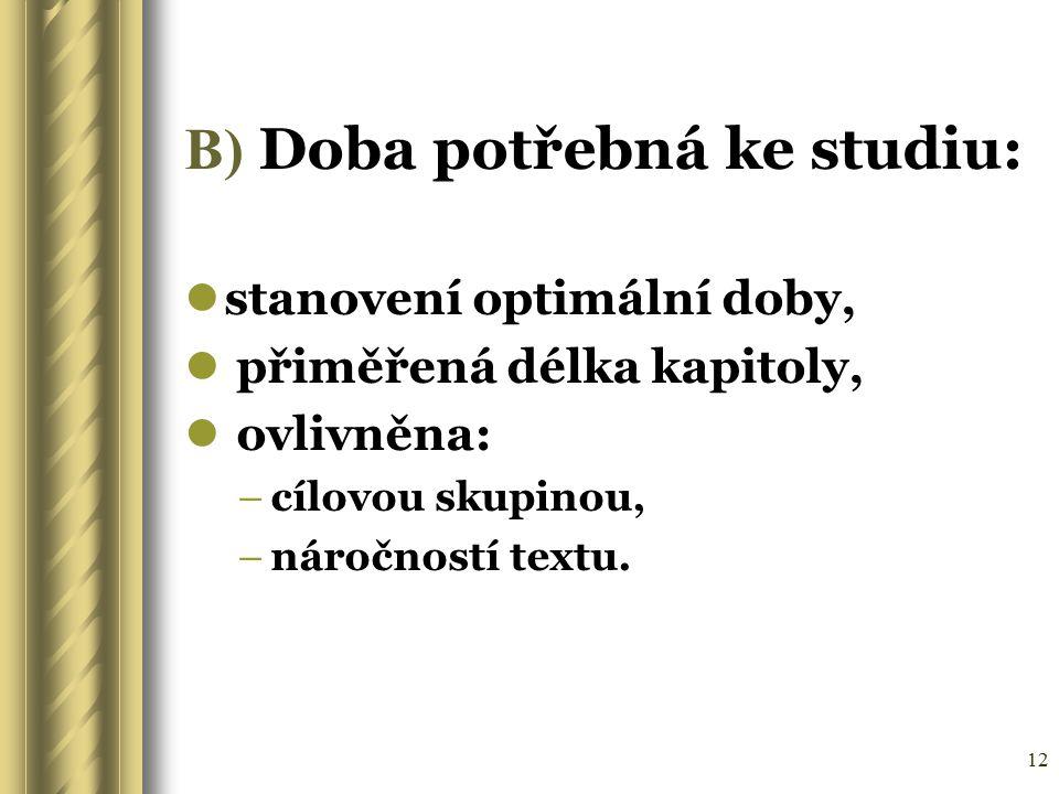 B) Doba potřebná ke studiu: