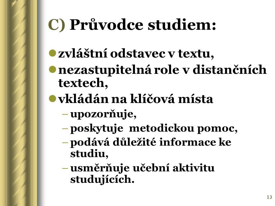 C) Průvodce studiem: zvláštní odstavec v textu,