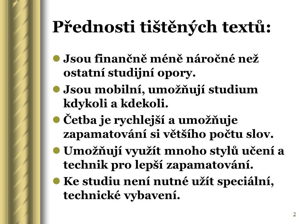 Přednosti tištěných textů: