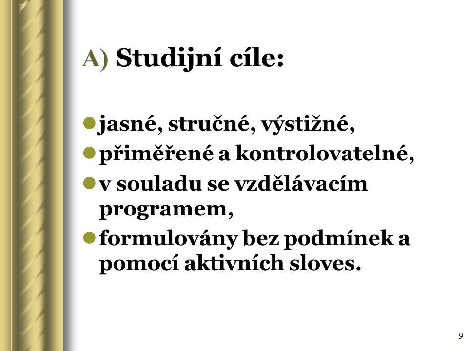 A) Studijní cíle: jasné, stručné, výstižné,