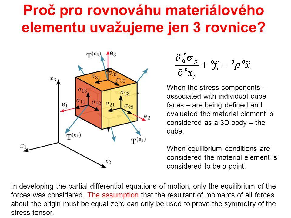 Proč pro rovnováhu materiálového elementu uvažujeme jen 3 rovnice