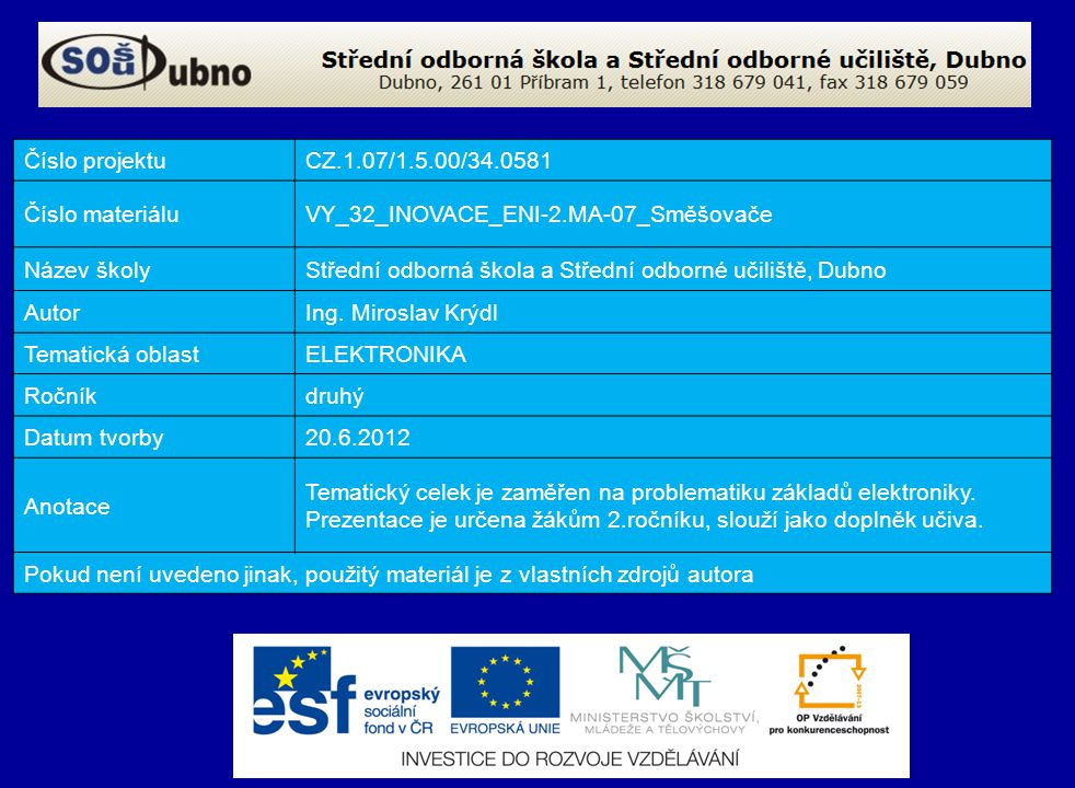 Číslo projektu CZ.1.07/1.5.00/34.0581. Číslo materiálu. VY_32_INOVACE_ENI-2.MA-07_Směšovače. Název školy.