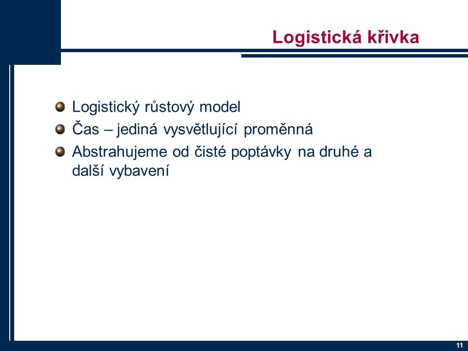 Logistická křivka Logistický růstový model